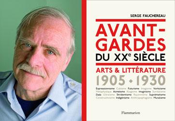 Serge Fauchereau pour Avant-gardes du XXe siècle éd. Flammarion
