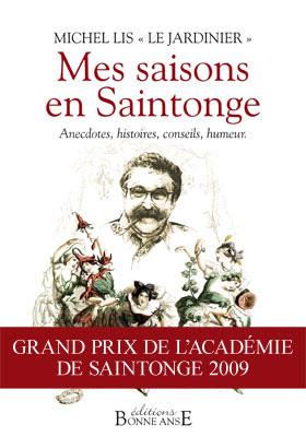 Michel Lis pour Mes saisons en Saintonge Editions Bonne Anse, et pour l'ensemble de son oeuvre