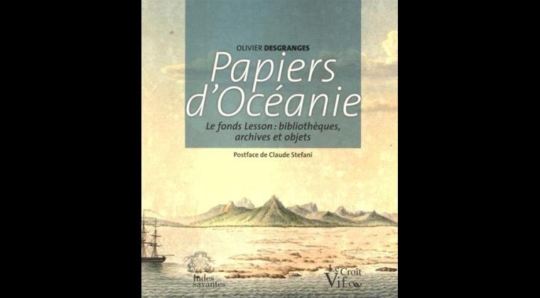 Olivier Desgranges, pour « Papiers d'Océanie, le fonds Lesson »