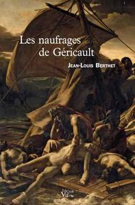 Jean-Louis Berthet pour Les naufrages de Géricault, ed. Croît vif